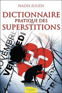 Nadia Julien - Dictionnaire pratique des superstitions.