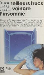 Nadia Julien et Vip Rener - Les meilleurs trucs pour vaincre l'insomnie.