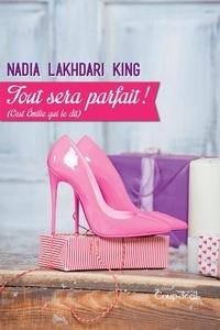 Nadia Lakhdari King - Tout sera parfait ! - (C'est Émilie qui le dit).