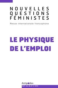 Nadia Lamamra et Ellen Hertz - Nouvelles Questions Féministes, vol. 38(2)/2019 - Le physique de l'emploi.