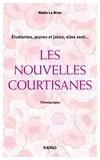 Nadia Le Brun - Les nouvelles courtisanes - Témoignages.