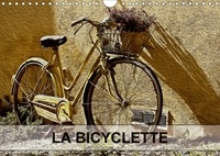 Nadia Le Lay - LA BICYCLETTE (Calendrier mural 2017 DIN A4 horizontal) - Tableaux de peinture numérique sur le thème de la bicyclette. (Calendrier mensuel, 14 Pages ).