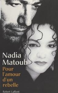Nadia Matoub - Pour l'amour d'un rebelle.