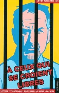 Nadia Menenger et Thierry Chatbi - A ceux qui se croient libres - Thierry Chatbi, 1955/2006.