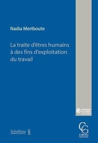 Nadia Meriboute - La traite d'êtres humains à des fins d'exploitation du travail.