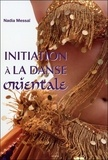 Nadia Messaï - Initiation à la Danse Orientale.