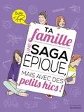 Nadia Mila - Ta famille - Une saga épique, mais avec des petits hics !.