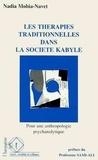 Nadia Mohia-Navet - Les thérapies traditionnelles dans la société kabyle - Pour une anthropologie psychanalytique.