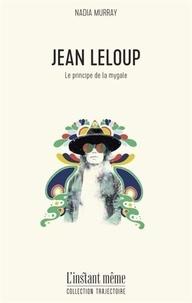 Nadia Murray - Jean Leloup - Le principe de la mygale.
