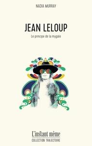 Nadia Murry - Jean Leloup - Le principe de la mygale.