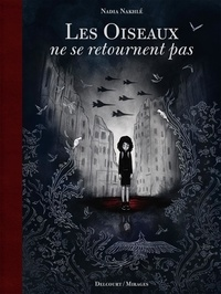Nadia Nakhlé - Les oiseaux ne se retournent pas.