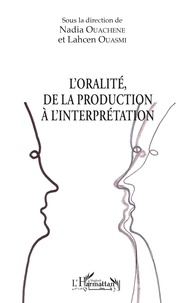 Nadia Ouachene et Lahcen Ouasmi - L'oralité, de la production à l'interprétation.
