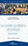 Nadia Ouachene - Le conte au Maroc et ailleurs - kan ya ma kan....