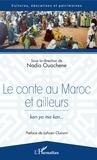 Nadia Ouachene - Le conte au Maroc et ailleurs - Kan ya ma kan.