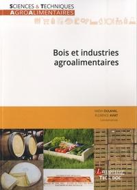Nadia Oulahal et Florence Aviat - Bois et industries agroalimentaires.