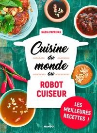 Nadia Paprikas - Cuisine du monde au robot cuiseur.