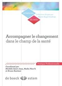 Nadia Peoc'h et Michèle Saint-Jean - Accompagner le changement dans le champ de la santé - Des enjeux et des postures.
