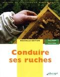 Nadia Perrin et Patrice Cahé - Conduire ses ruches.