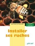 Nadia Perrin et Patrice Cahé - Installer ses ruches.