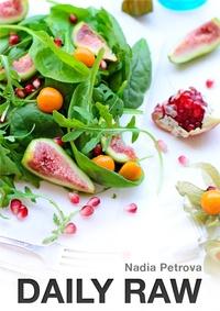 Nadia Petrova - Daily Raw - Easy raw food recipes for beginners.