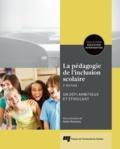 Nadia Rousseau - La pédagogie de l'inclusion scolaire, 3e édition - Un défi ambitieux et stimulant.