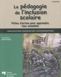 Nadia Rousseau - La pégagogie de l'inclusion scolaire - Pistes d'action pour apprendre tous ensemble.