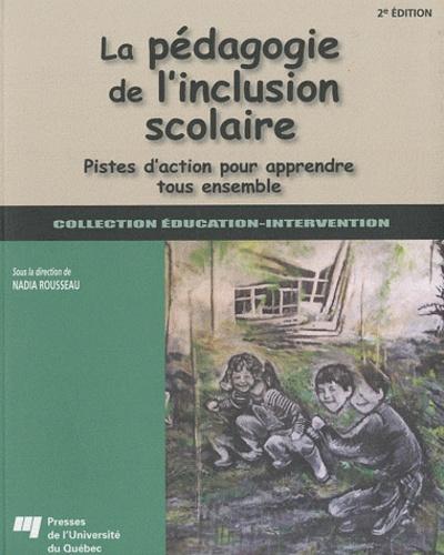 La pégagogie de l'inclusion scolaire. Pistes d'action pour apprendre tous ensemble 2e édition