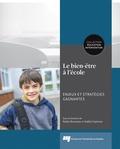 Nadia Rousseau et Gaëlle Espinosa - Le bien-être à l'école - Enjeux et stratégies gagnantes.