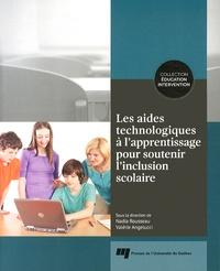 Nadia Rousseau et Valérie Angelucci - Les aides technologiques à l'apprentissage pour soutenir l'inclusion scolaire.