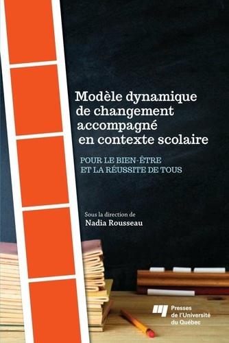 Modèle dynamique de changement accompagné en contexte scolaire. Pourlebien-êtreetlaréussitedetous