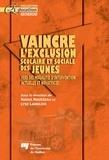 Nadia Rousseau et Lyse Langlois - Vaincre l'exclusion scolaire et sociale des jeunes - Vers des modalités d'intervention actuelles et novatrices.