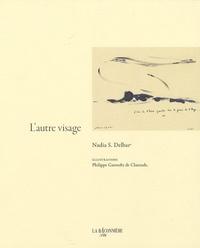 Nadia S. Delbar - L'autre visage.