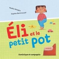 Nadia Sévigny et Sophie Benmouyal - Éli et le petit pot.