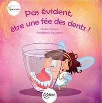 Nadia Sévigny et AnneMarie Bourgeois - Pas évident d'être une fée des dents - Collection BAMBOU.