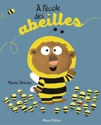 Nadia Shireen - A l'école des abeilles.