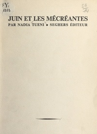Nadia Tuéni - Juin et les mécréantes.