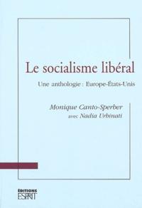 Nadia Urbinati et Monique Canto-Sperber - Le socialisme libéral. - Une anthologie : Europe-Etats-Unis.