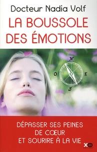 Nadia Volf - La boussole des émotions - Les 9 peines de coeur. Comment surmonter les peines émotionnelles en stimulant les points actifs du corps.