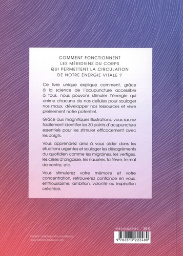 La symphonie des méridiens du corps. Le guide pratique d'acupuncture et de sagesse pour stimuler l'énergie vitale