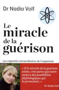 Nadia Volf - Le miracle de la guérison.
