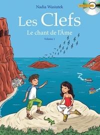 Nadia Wasiutek et Pascal Gauffre - Les Clefs Tome 1 : Le chant de l'Ame. 1 CD audio