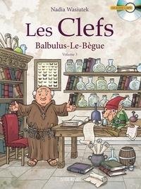 Nadia Wasiutek et Pascal Gauffre - Les Clefs Tome 3 : Balbulus-le-Bègue. 1 CD audio
