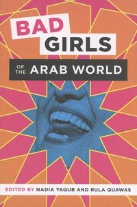 Nadia Yaqub et Rula Quawas - Bad Girls of the Arab World.