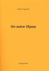 Nadine Agostini - Un autre Ulysse - Dans l'argot de l'ego.