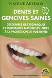 Nadine Artemis - Dents et gencives saines - Découvrez des techniques et substances naturelles utiles à la protection de vos dents.