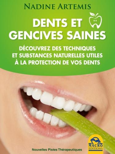 Dents et gencives saines. Découvrez des techniques et substances naturelles utiles à la protection de vos dents