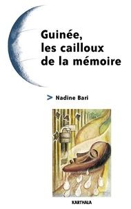 Nadine Bari - Guinée, les cailloux de la mémoire.