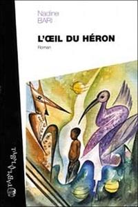 Nadine Bari - L'oeil du héron.