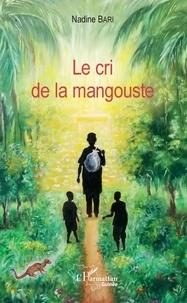 Nadine Bari - Le cri de la mangouste.