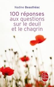 Nadine Beauthéac - Cent réponses aux questions sur le deuil et le chagrin.